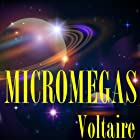 Micromégas (       UNABRIDGED) by Voltaire Narrated by Alain Couchot