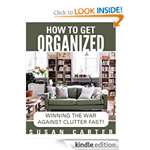Home Organization: Declutter your Home And Life Fast!
