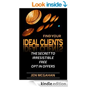 Find Your Ideal Clients: The Secret To Irresistible Free Opt In Offers