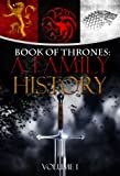 Game of Thrones: A Family History Volume I (Book of Thrones 1)