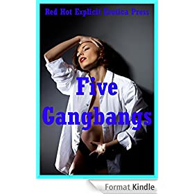 Five Gangbangs: Group Sex Stories to Read with a Lot of Friends: Five Tales of Rough Sex (English Edition)