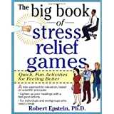 The Big Book of Stress Relief Games: Quick, Fun Activities for Feeling Better [Paperback]