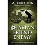 [ { SHAMAN, FRIEND, ENEMY: OLIVIA LAWSON TECHNO-SHAMAN } ] by Green, M Terry (AUTHOR) Oct-22-2011 [ Paperback ]