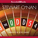 The Odds: A Love Story (       UNABRIDGED) by Stewart O' Nan Narrated by Boyd Gaines