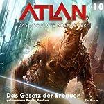 Das Gesetz der Erbauer (Atlan - Das absolute Abenteuer 10) | Hubert Haensel,Detlev G. Winter