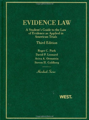 Park, Leonard, Orenstein, and Goldberg's Evidence Law, A...