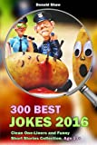 300 Best Jokes 2016: Clean One-Liners and Funny Short Stories Collection