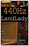440Hz -LandLady-: (ギター小説『440Hz』シリーズ)