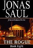The Rogue (A Sarah Roberts Thriller, Book 8)