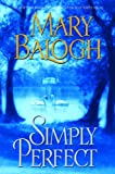 Simply Perfect (0385338244) by Balogh, Mary