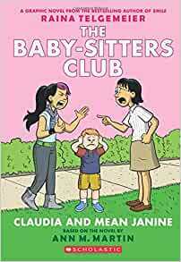 Claudia and Mean Janine: Full-Color Edition (The Baby-Sitters Club