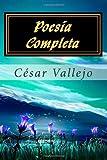 Poesía Completa (Spanish Edition) (1481835955) by Vallejo, César