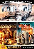 3 Disaster Movies: Weather Wars / Scorcher / Miami Magma