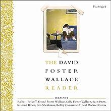 The David Foster Wallace Reader (       UNABRIDGED) by David Foster Wallace Narrated by Robert Petkoff, David Foster Wallace, Sally Foster Wallace, Sean Pratt, Kristine Hvam, Ben Shenkman, Bobby Cannavale
