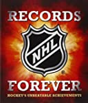 NHL Records Forever: Hockey's Unbeata...
