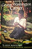 THE STORY OF GEORGE WASHINGTON CARVER [First Edition] 1st