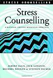 Stress Counselling: A Rational Emotive Behaviour Approach (0826455980) by Ellis, Albert