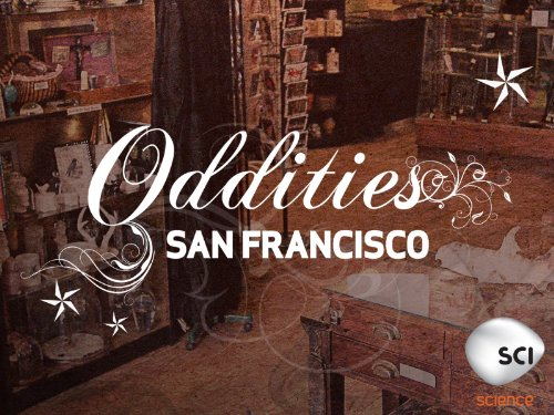 Oddities San Francisco Season 2