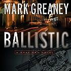 Ballistic: A Gray Man Novel Hörbuch von Mark Greaney Gesprochen von: Jay Snyder