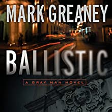 Ballistic: A Gray Man Novel Audiobook by Mark Greaney Narrated by Jay Snyder
