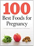 100 Best Foods for Pregnancy