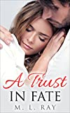 Romance: A Trust in Fate: Contemporary Romance Mystery (A New Life Series #3)