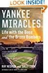 Yankee Miracles: Life with the Boss a...