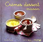 Cr�mes dessert maison - Variations go...