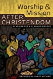 img - for Worship and Mission After Christendom book / textbook / text book