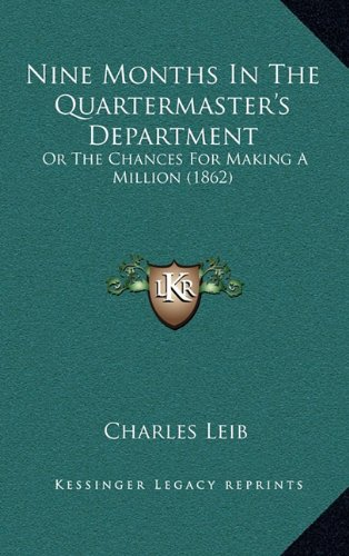 Nine Months in the Quartermaster's Department: Or the Chances for Making a Million (1862)