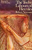 The twelve labours of Hercules (0091168600) by Newman, Robert