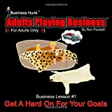 img - for Adults Playing Business: Get a Hard On for your Goals book / textbook / text book