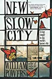 New Slow City: Living Simply in the World's Fastest City