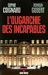 L'oligarchie des incapables par Coignard