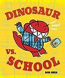 Dinosaur vs. School (A Dinosaur vs. Book)