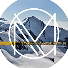 The Mountaintop Message (       UNABRIDGED) by Skip Heitzig Narrated by Skip Heitzig