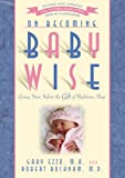 img - for On Becoming Baby Wise: Giving Your Infant the Gift of Nighttime Sleep (On Becoming... Book 1) book / textbook / text book