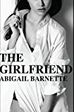The Girlfriend (The Boss Book 2) - Abigail Barnette