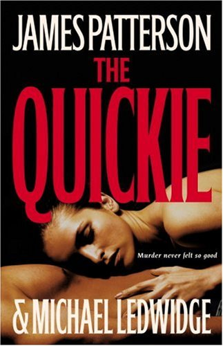 The Quickie, JAMES PATTERSON, MICHAEL LEDWIDGE