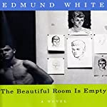 The Beautiful Room Is Empty: A Novel | Edmund White