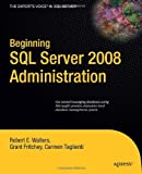Beginning SQL Server 2008 Administration