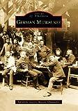 German Milwaukee (Images of America)