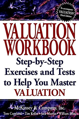 Valuation Workbook: Step-by-step Exercises and Tests to Help You Master Valuation (Frontiers in Finance Series)