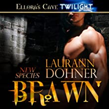 Brawn: New Species, Book 5 (       UNABRIDGED) by Laurann Dohner Narrated by Vanessa Chambers