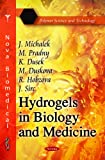 img - for Hydrogels in Biology and Medicine (Polymer Science and Technology) book / textbook / text book