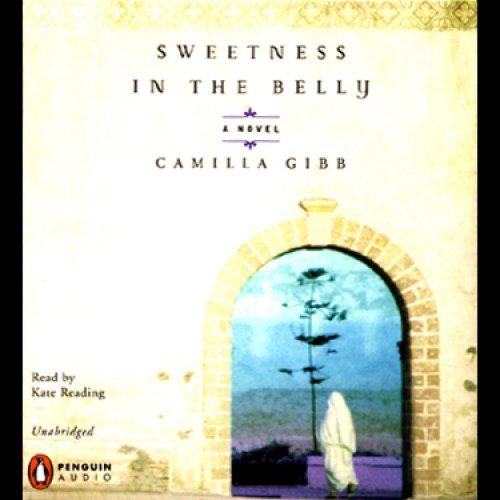 Amazon.com: Sweetness in the Belly (Audible Audio Edition): Camilla Gibb, Kate Reading