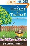A Hoe Lot of Trouble: A Nina Quinn Mystery (Volume 1)