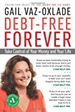 Debt-Free Forever: Take Control of Your Money and Your Life