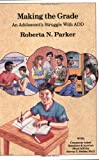 Making the Grade: An Adolescents Struggle With Add (0962162914) by Parker, Roberta N.