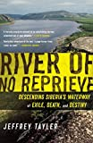 img - for River of No Reprieve: Descending Siberia's Waterway of Exile, Death, and Destiny book / textbook / text book